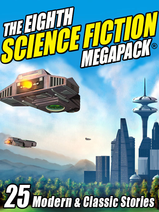 The Eighth Science Fiction Megapack (eBook): 25 Modern and Classic Stories