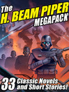 The H. Beam Piper Megapack (eBook): 33 Classic Science Fiction Novels and Short Stories