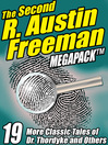 The Second R. Austin Freeman Megapack (eBook): 20 More Classic Tales of Dr. Thorndyke and Others