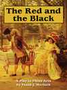 The Red and the Black (eBook): A Play in Three Acts Based on the Novel by Stendhal