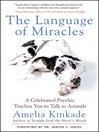 The Language of Miracles (eBook): A Celebrated Psychic Teaches You to Talk to Animals