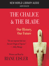 The Chalice and the Blade (MP3): Our History, Our Future