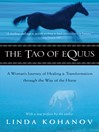 The Tao of Equus (eBook): A Woman's Journey of Healing and Transformation Through the Way of the Horse