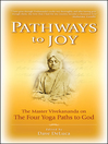Pathways to Joy (eBook): The Master Vivekananda on the Four Yoga Paths to God