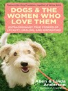 Dogs and the Women Who Love Them (eBook): Extraordinary True Stories of Love, Healing, and Inspiration