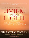 Living in the Light (eBook): Follow Your Inner Guidance to Create a New Life and a New World