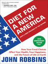 Diet for a New America (eBook): How Your Food Choices Affect Your Health, Your Happiness, and the Future of Life on Earth