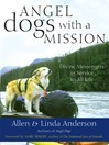 Angel Dogs with a Mission (eBook): Divine Messengers in Service to All Life