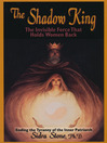 The Shadow King (eBook): The Invisible Force That Holds Women Back