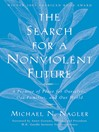The Search for a Nonviolent Future (eBook): A Promise of Peace for Ourselves, Our Families, and Our World