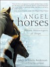 Angel Horses (eBook): Divine Messengers of Hope