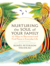 Nurturing the Soul of Your Family (eBook): 21 Ways to Reconnect and Find Peace in Everyday Life