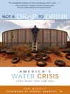 Not a Drop to Drink (eBook): America's Water Crisis (and What You Can Do)