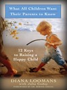 What All Children Want Their Parents to Know (eBook): 12 Keys to Raising a Happy Child