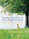 Saying Goodbye to Your Angel Animals (eBook): Finding Comfort after Losing Your Pet