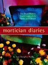 Mortician Diaries (eBook): The Dead-Honest Truth from a Life Spend with Death