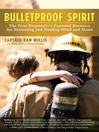 Bulletproof Spirit (eBook): The First Responder's Essential Resource for Protecting and Healing Mind and Heart