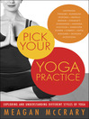 Pick Your Yoga Practice (eBook): Exploring and Understanding Different Styles of Yoga