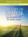 The Gift of Sobriety (MP3): 112 Reasons Not to Drink Today