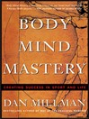 Body Mind Mastery (eBook): Creating Success in Sport  and Life