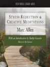 Stress Reduction and Creative Meditations (MP3)