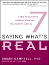 Saying What's Real (eBook): 7 Keys to Authentic Communication and Relationship Sucess