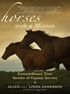 Horses with a Mission (eBook): Extraordinary True Stories of Equine Service