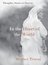 In the Heart of the World (eBook): Thoughts, Stories and Prayers