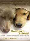 Goodbye, Friend (eBook): Healing Wisdom for Anyone Who Has Ever Lost a Pet