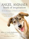 Angel Animals Book of Inspiration (eBook): Divine Messengers of Wisdom  and Compassion
