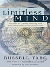 Limitless Mind (eBook): A Guide to Remote Viewing and Transformation of Consciousness