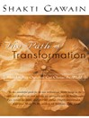The Path of Transformation (eBook): How Healing Ourselves Can Change the World