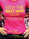 Stop the Next War Now (eBook): Effective Responses to Violence and Terrorism