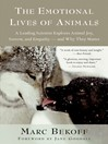 The Emotional Lives of Animals (eBook): A Leading Scientist Explores Animal Joy, Sorrow, and Empathy — and Why They Matter