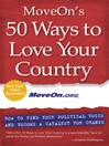 Move On's 50 Ways to Love Your Country (eBook): How to Find Your Political Voice and Become a Catalyst for Change