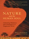 Nature and the Human Soul (eBook): Cultivating Wholeness and Community in a Fragmented World