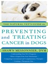 The Natural Vet's Guide to Preventing and Treating Cancer in Dogs (eBook)