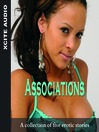 Associations (MP3): A Collection of Five Erotic Stories