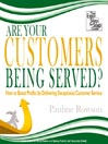 Are Your Customers Being Served? (MP3): How to Boost Profits by Delivering Exceptional Customer Service