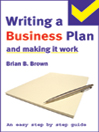 The Easy Step by Step Guide to Writing a Business Plan and Making it Work (eBook)