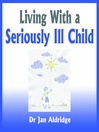 Living With a Seriously Ill Child (MP3): Parenting Advice for Childhood Cancer and Other Childhood Illnesses