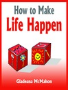 How to Make Life Happen (MP3): When You're Too Busy to Live