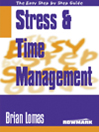 Easy Step by Step Guide to Stress and Time Management (eBook)