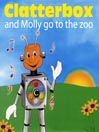 Clatterbox and Molly go to the Zoo (MP3)