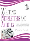 Writing Newsletters and Articles (MP3): Write Successful Articles that People Want to Read