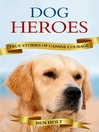Dog Heroes (eBook): True Stories of Canine Courage