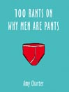 100 Rants on Why Men Are Pants (MP3)