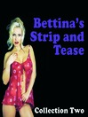 Bettina's Strip and Tease (MP3): Collection Two