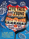 Live Fast, Die Young (eBook): Misadventures in Rock 'N' Roll America