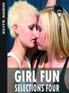 Girl Fun Selections, Volume 4 (MP3): A Collection of Four Erotic Stories